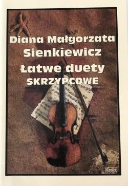 Łatwe duety skrzypcowe - Diana Małgorzata Sienkiewicz