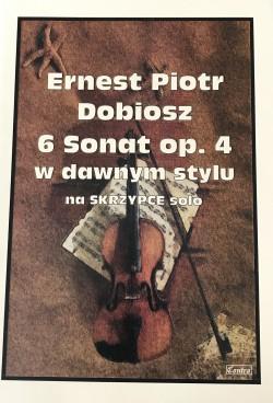 6 Sonat op. 4 w dawnym stylu - Ernest Piotr Dobiosz