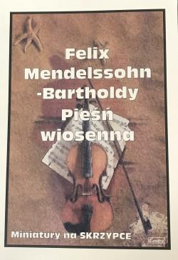 Pieśń wiosenna - Felix Mendelsohn-Bartholdy