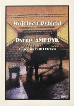 Rytmy Ameryk - Wojciech Rybicki