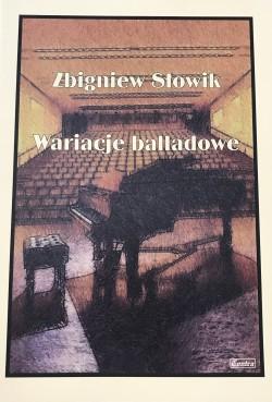 Wariacje balladowe - Zbigniew Słowik