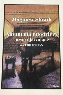 Album dla młodzieży utwory jazzujące - Zbigniew Słowik