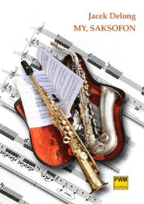 Jacek Delong My, Saksofon